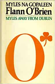 Amazon  Flann O'Brien Myles from Dublin (Princess Grace Irish Library) (The Princess Grace
