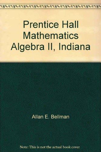 Prentice Hall Mathematics Algebra II, Indiana