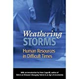 img - for Weathering Storms: Human Resources in Difficult Times [Paperback] [2009] Society for Human Resource Management book / textbook / text book