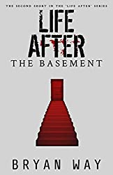 Life After: The Basement (Life After shorts Book 2)