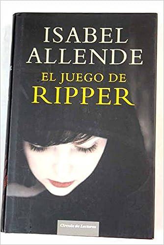 El Juego De Ripper: Amazon.es: Isabel Allende: Libros