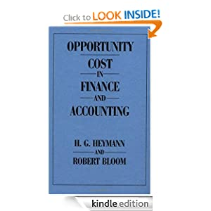 Opportunity Cost in Finance and Accounting H. G. Heymann and Robert Bloom
