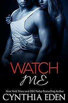 Watch Me (Dark Obsession Book 1) by [Eden, Cynthia]