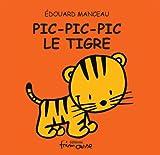 """Afficher """"Pic-Pic-Pic le tigre"""""""