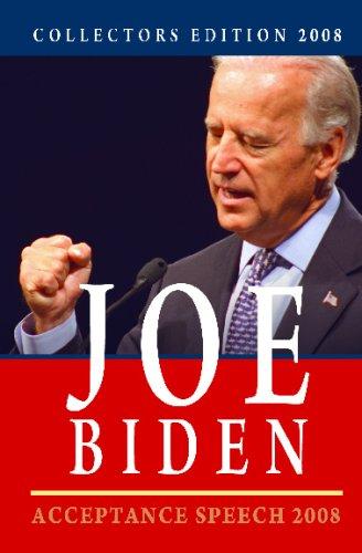 Collectors Edition 2008: Joe Biden - Acceptance Speech 2008: Joe Biden's Acceptance Speech At The Democratic National Convention 2008
