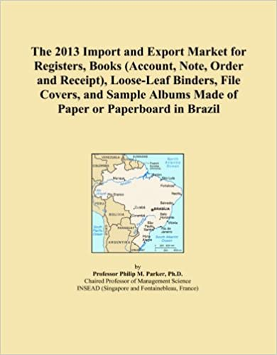 The 2013 Import and Export Market for Registers, Books (Account, Note, Order and Receipt), Loose-Leaf Binders, File Covers, and Sample Albums Made of Paper or Paperboard in Brazil