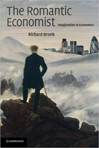 Book The Romantic Economist: Imagination in Economics by Richard Bronk (2009-02-02)