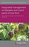 img - for Integrated management of diseases and insect pests of tree fruit (Burleigh Dodds Series in Agricultural Science) book / textbook / text book
