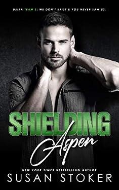Shielding Aspen (Delta Team Two Book 3)