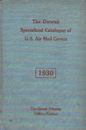 1930 Dworak Specialized Catalogue of U.S. Air Mail Covers, The