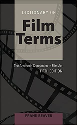Dictionary of Film Terms: The Aesthetic Companion to Film Art – Fifth Edition