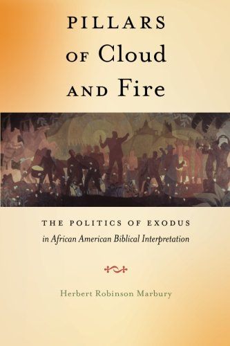 Search : Pillars of Cloud and Fire: The Politics of Exodus in African American Biblical Interpretation (Religion and Social Transformation)