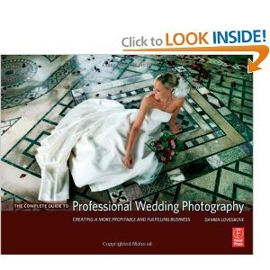 The Complete Guide to Professional Wedding Photography byLovegrove