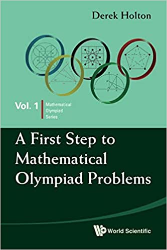 First Step To Mathematical Olympiad Problems, A Mathematical Olympiad Series: Amazon.es: Derek Allan Holton: Libros en idiomas extranjeros