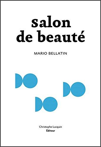 Salon de beaut finaliste du prix mdicis tranger french edition salon de beaut finaliste du prix mdicis tranger french edition by bellatin fandeluxe Gallery