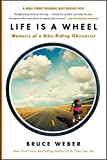 Download Life Is a Wheel: Memoirs of a Bike-Riding Obituarist in PDF ePUB Free Online