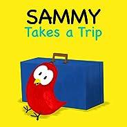 Sammy Takes a Trip (Sammy Bird Series)