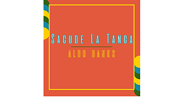 Sacude La Tanga By Aldo Ranks On Amazon Music