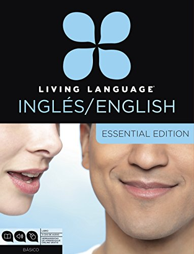 Living Language English for Spanish Speakers, Essential Edition (ESL/ELL): Beginner course, including coursebook, 3 audio CDs, and free online learning
