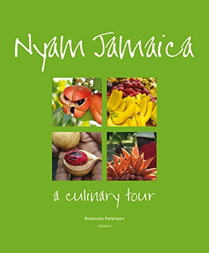 Nyam Jamaica: A Culinary Tour: Volume I by Rosemary Parkinson