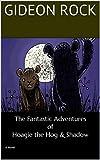 The Fantastic Adventures of Hoagie the Hog & Shadow