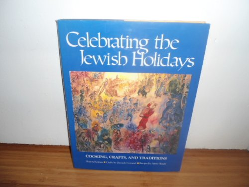 Jewish Festivals: Celebrating the Jewish Holidays: Cooking, Crafts, & Traditions by Michael Friedman Publishing Gr