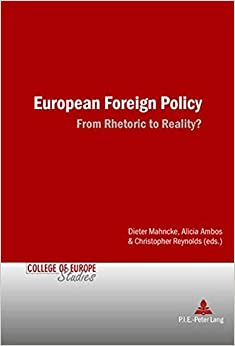 Book European Foreign Policy: From Rhetoric to Reality? (Cahiers du Collège d'Europe / College of Europe Studies)