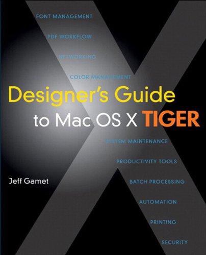 Designer's Guide to Mac OS X Tiger Pdf