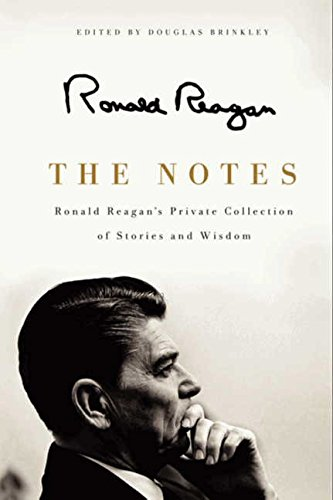 The Notes: Ronald Reagan's Private Collection of Stories and Wisdom [Ronald Reagan] (Tapa Blanda)