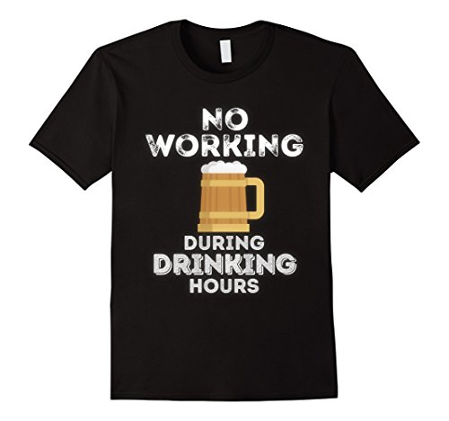 No Working During Drinking Hours Funny Drinking Bar T - No Booze Cruise