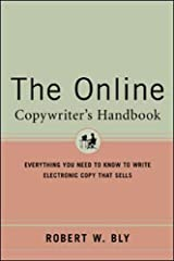 The Online Copywriter's Handbook : Everything You Need to Know to Write Electronic Copy That Sells Paperback