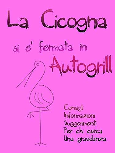 la-cicogna-si-e-fermata-in-autogrill-italian-edition