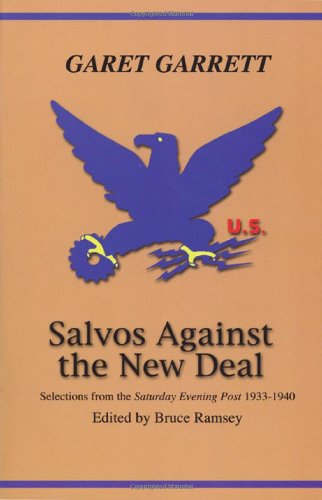 "Salvos Against the New Deal: Selections from the ""Saturday Evening Post"" 1933-1940 PDF"