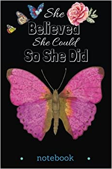 Book She Believed She Could, So She Did : Notebook: Journals : A BeautifulPink Butterfly In Black Cover : Lined / Ruled Journals, 110 pages, Small 6