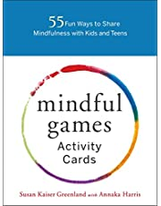 Mindful Games Activity Cards: 55 Fun Ways to Share Mindfulness with Kids and Teens