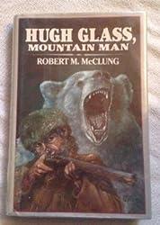 Hugh Glass, Mountain Man
