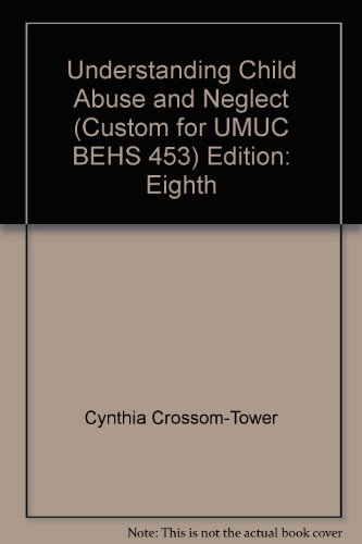 BEHS 453 Understanding Child Abuse and Neglect (Custom Edition for UMUC)