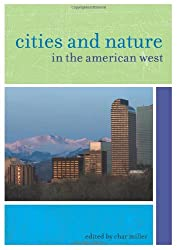 Cities and Nature in the American West (The Urban West Series)