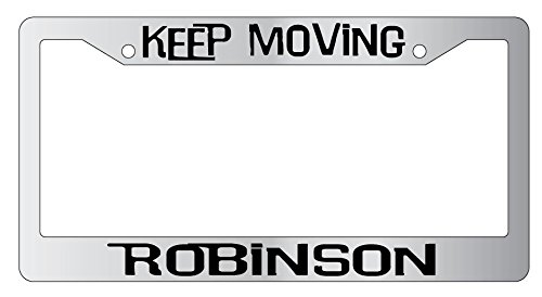 Robinson Plates (Keep Moving Robinson Chrome Metal License Plate Frame)