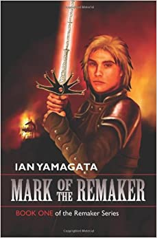 Mark of the Remaker: Book One of the Remaker Series