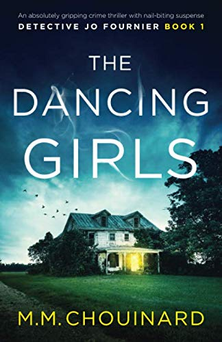 The Dancing Girls: An absolutely gripping crime thriller with nail-biting suspense (Detective Jo Fournier) (Best Selling Thrillers 2019)