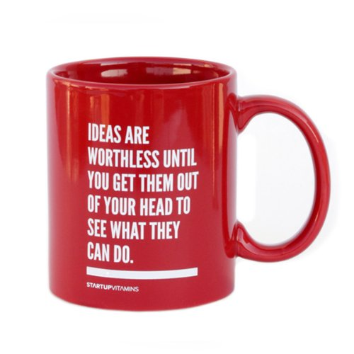 Startup Vitamins Coffee Mug Ideas are Worthless Until You get Them Out of Your Head - Red / 11 Ounce / B00IJE7YZI