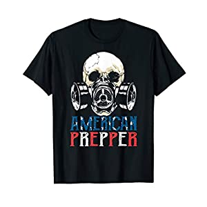 American Prepper - Survivalists or Preppers Apparel Gift T-Shirt