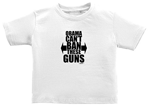 Patriotic Baby Gift Obama Can't Ban These Guns Toddler T-Shirt 2T White