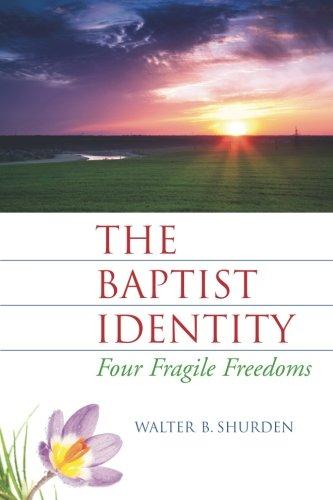 The Baptist Identity: Four Fragile Freedoms