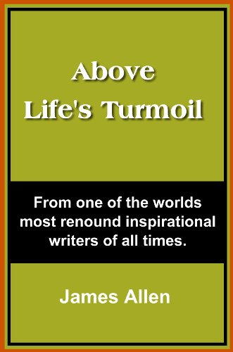 Above Life's Turmoil     (with linked TOC) - Conquest Of Happiness Kindle