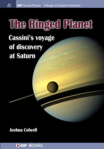 The ringed planet cassinis voyage of discovery at saturn iop the ringed planet cassinis voyage of discovery at saturn iop concise physics by fandeluxe Choice Image