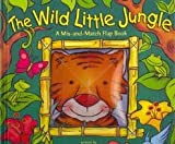 The Wild Little Jungle: A Mix-and-Match Flap Book, Alicia Zadrozny and Caroline Jayne Church, 0794416055