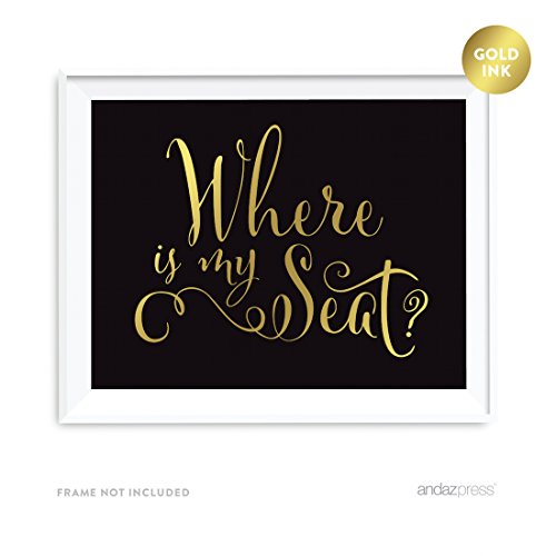 Andaz Press Wedding Party Signs, Black and Metallic Gold Ink, 8.5x11-inch, Where is My Seat?, 1-Pack