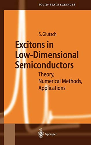 Excitons in Low-Dimensional Semiconductors: Theory Numerical Methods Applications (Springer Series in Solid-State Sciences)